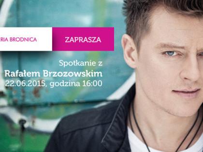 Spotkanie z Rafałem Brzozowskim w Galerii Brodnica