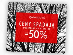 Nawet do -50% na wszystko w Greenpoint!