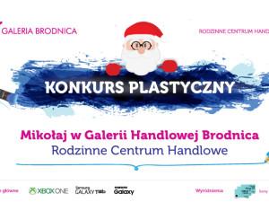 """Konkurs plastyczny """"Mikołaj w Galerii Handlowej Brodnica Rodzinne Centrum Handlowe"""""""