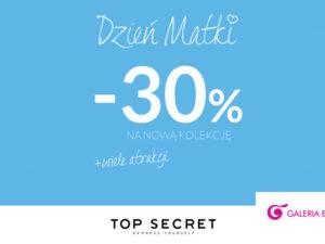 30% rabatu na nową kolekcję 26.05.2017 w TOP SECRET