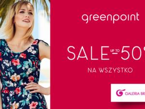 Start wyprzedaży do 50% na WSZYSTKO w Greenpoint!