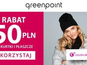 Rabat 50 PLN na zimową kurtkę lub płaszcz w salonie Greenpoint!