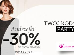 ANDRZEJKI W TOP SECRET -30% NA NOWĄ KOLEKCJĘ!