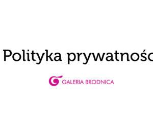 Polityka prywatności Galeria Brodnica