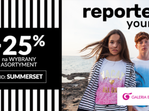 SUMMER SET -25% na wybrany asortyment w reporter young