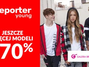 Wyprzedaż do -70% w  Reporter Young!