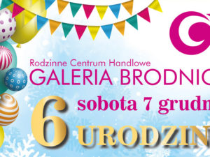 6 urodziny Galerii Brodnica