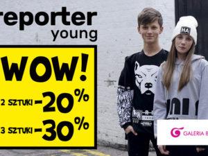 Wow! 2szt. -20%, 3szt. -30% z Nowej Kolekcji Reporter Young