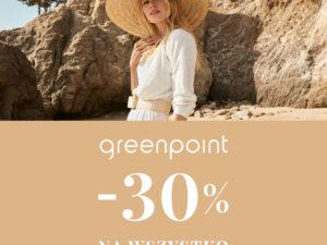 Greenpoint – 30% na WSZYSTKO.