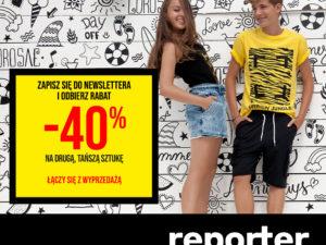 Rabat -40% na drugą, tańszą rzecz! Dotyczy również WYPRZEDAŻY w Reporter Young.