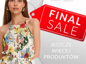 Poszerzamy FINAL SALE w Top Secret