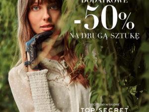 50% na drugą sztukę z Nowej Kolekcji w Top Secret!