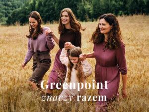 Kampania Jesień Zima 20/21 Greenpoint