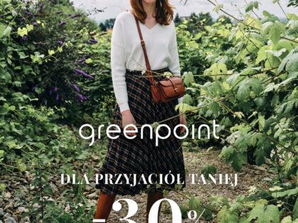 -30% na Nową Kolekcję Greenpoint!