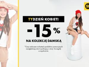 TyDZIEŃ KOBIET! -15% NA ASORTYMENT DAMSKI
