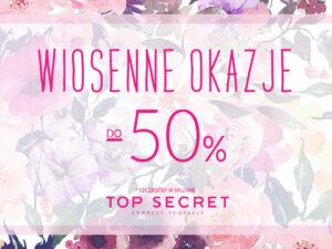 Do -50% w Wiosennych okazjach Top Secret